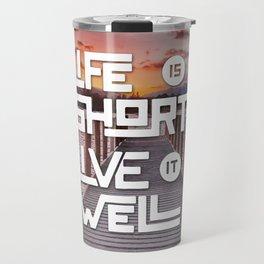 Life is short Live it well - Sunset Lake Travel Mug