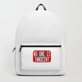 "Tell the world that ""No One Is Innocent"" by wearing this tee! Makes a cute and awesome gift too!  Backpack"