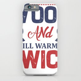 Labor Quotes Chop Your Own Wood and It Will Warm You Twice iPhone Case