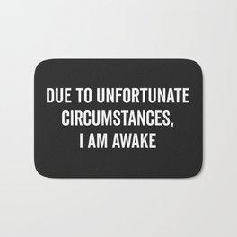 I Am Awake Funny Quote Bath Mat