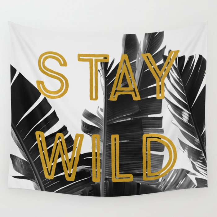 Stay Wild (Palm) Wall Tapestry