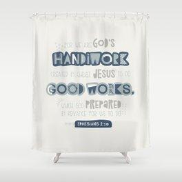 We Are God's Handiwork Shower Curtain
