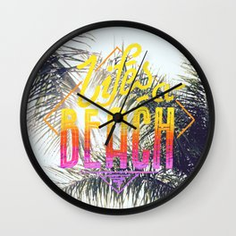 Lifes a beach Wall Clock