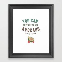 Do You Avocado Framed Art Print