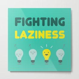 Fighting Laziness Metal Print