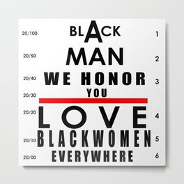 Honor Thou Black Man Metal Print