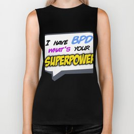 I have BPD, what's your superpower? Biker Tank