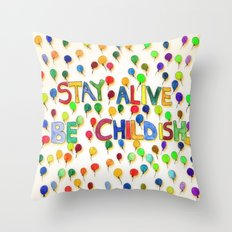 STAY ALIVE BE CHILDISH I Throw Pillow