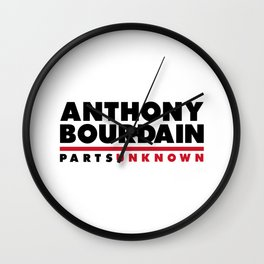 ANTHONY BOURDAIN - PARTS UNKNOWN Wall Clock