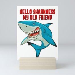 Hello Sharkness My Old Friend Mini Art Print