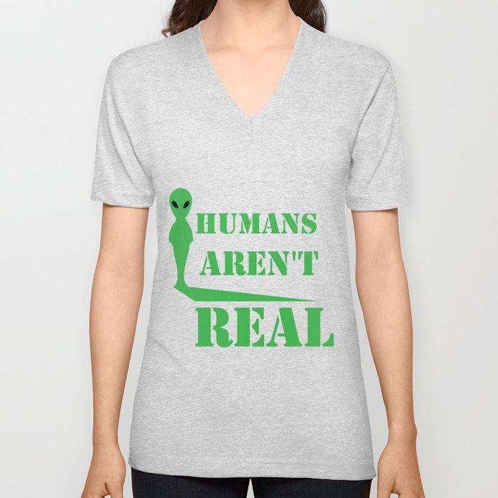 303b64d085 Alien Humans Aren't Real Funny Birthday Gift Unisex V-Neck by ...