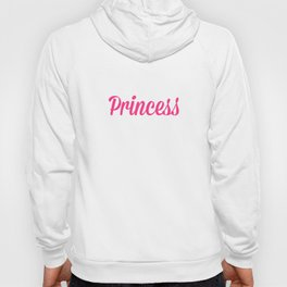 Being A Princess 2 Funny Quote Hoody