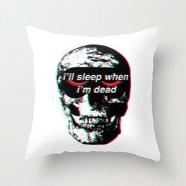 i'll sleep when i'm dead Throw Pillow