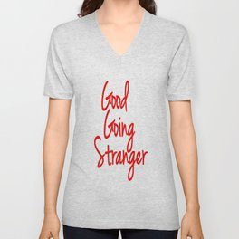 Good Going Stranger Unisex V-Neck
