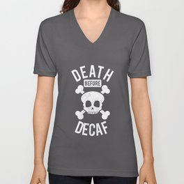 Funny Death Before Decaf Skull Coffee Caffeine Unisex V-Neck