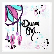 Dream Until Your Dreams Come True Art Print