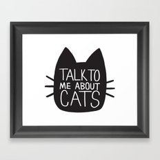Talk to Me About Cats Framed Art Print