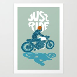 just ride Art Print