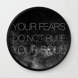 Your Fears Do Not Rule Your Soul Wall Clock