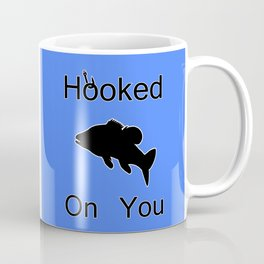 Hooked On You Coffee Mug