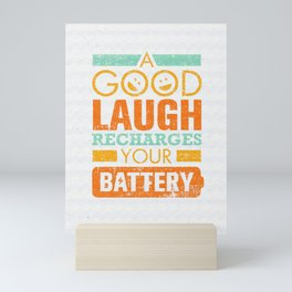 A Good Laugh Recharges Your Battery Creative Motivation Quote. Vector Typography Funny Poster... Mini Art Print