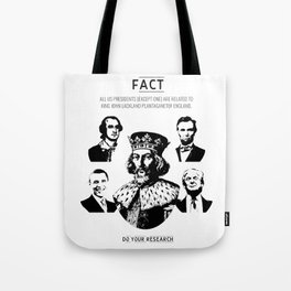 [Fact] All Presidents Have One Common Ancestor Tote Bag