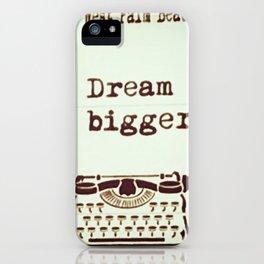Dream Bigger iPhone Case