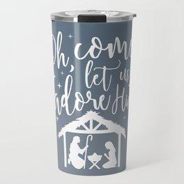 Let Us Adore Him Travel Mug