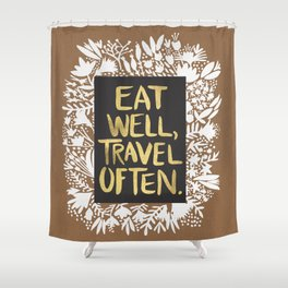 Eat Well, Travel Often (on Kraft) Shower Curtain