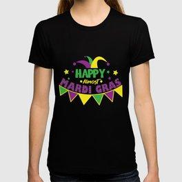 Mardi Gras Carnival Louisiana Happy Almost T-shirt