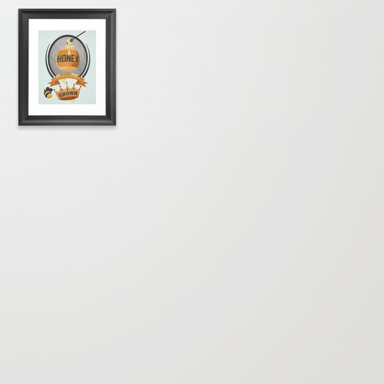 Honey, You Should See Me In A Crown. Framed Art Print