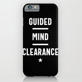 Guided Mind Clearance - Motivational Quote  iPhone Case