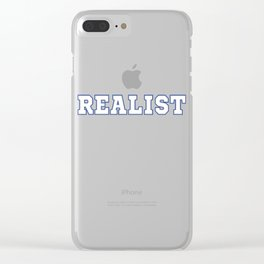 Realists Quote T-Shirt Design Realist Clear iPhone Case
