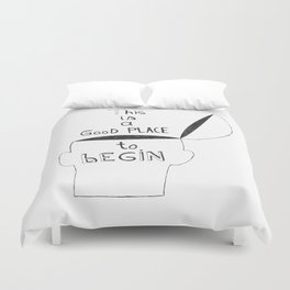 This is a GooD PLACE to bEGIN Duvet Cover