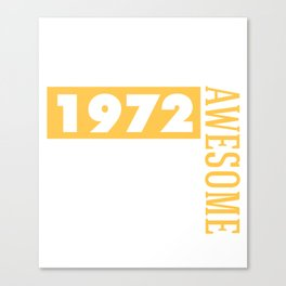 Made in 1972 - Perfectly aged Canvas Print