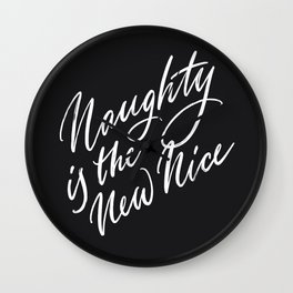 Naughty is the New Nice Wall Clock