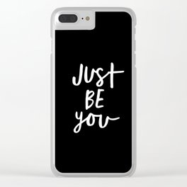 Just Be You black and white contemporary minimalism typography design home wall decor bedroom Clear iPhone Case