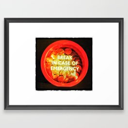 Break In Case Of Emergency..! Framed Art Print