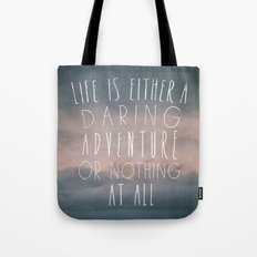 III. Life is either a daring adventure or nothing at all Tote Bag