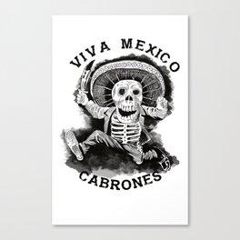 Viva Mexico Cabrones Canvas Print