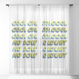 COOL COOL COOL NO DOUBT NO DOUBT NO DOUBT Sheer Curtain