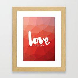 Love Never Fails Framed Art Print