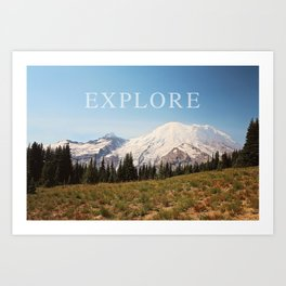 explore the mountains Art Print
