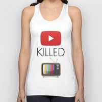 youtube Tank Tops featuring YouTube Killed the TV by LifeQuotes