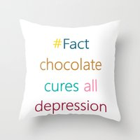 depression Throw Pillows featuring CHOCOLATE CURES DEPRESSION by SCT Shop