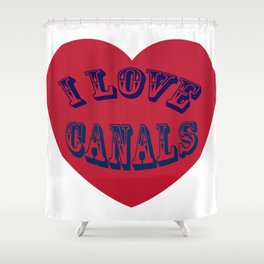 I love canals heart Shower Curtain