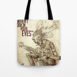 When I look in your eyes Tote Bag