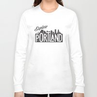 portland Long Sleeve T-shirts featuring Explore Portland by cabin supply co