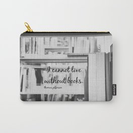 I Cannot Live Without Books Thomas Jefferson Quote Carry-All Pouch