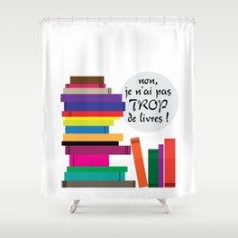 Trop de livres... ou pas ! Shower Curtain